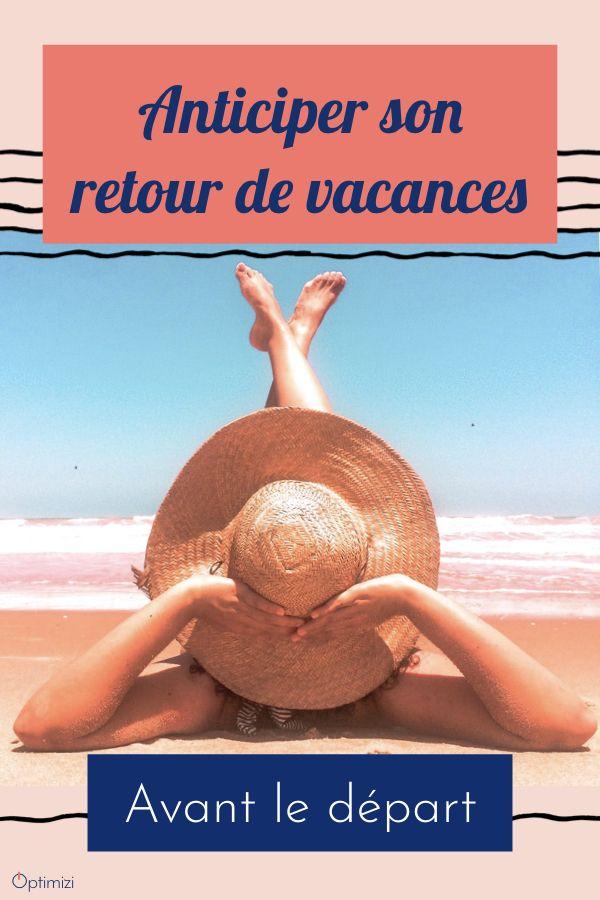 Vous voulez plus de sérénité à votre retour de vacances? Anticipez-le facilement avant le départ.